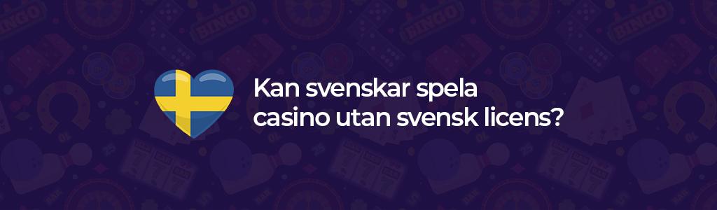 Kan svenskar spela på casino utan licens?